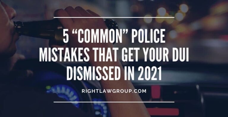 "5 ""Common"" Police Mistakes That Get Your DUI Dismissed in 2021"